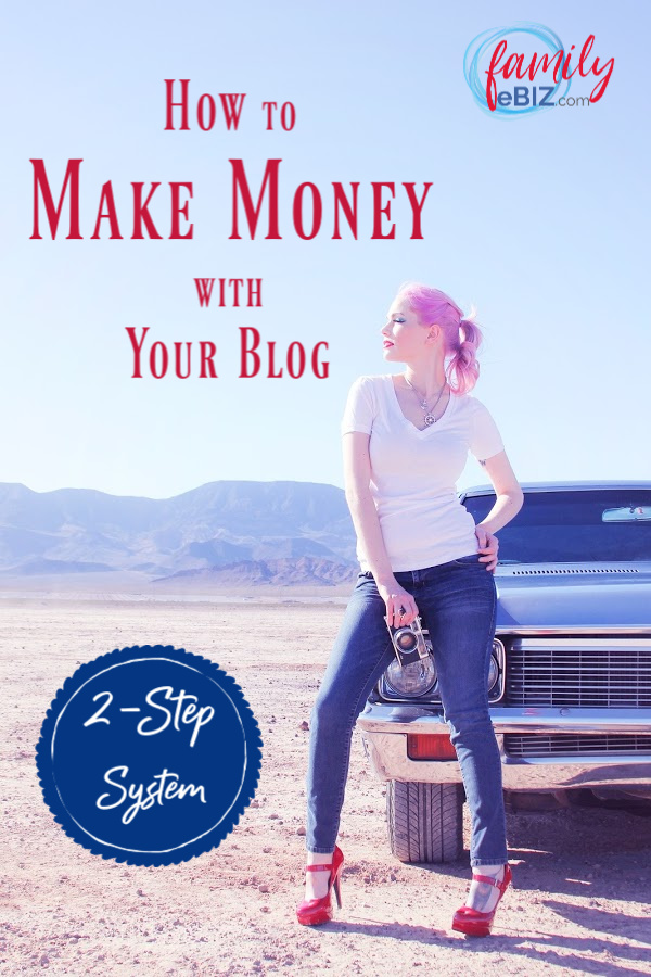 2 step system on how to make money with your blog