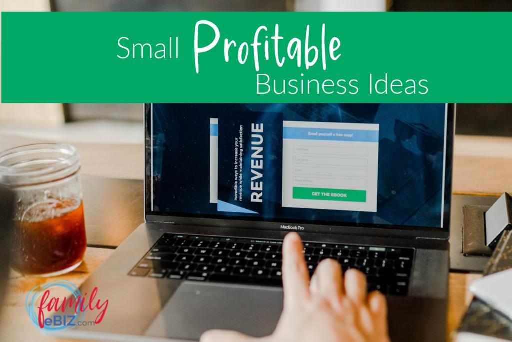 small profitable business ideas